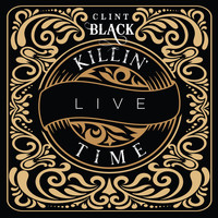 Clint Black - Killin' Time (Live)