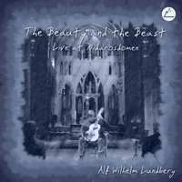 Alf Wilhelm Lundberg - The Beauty and the Beast - Live at Nidarosdomen