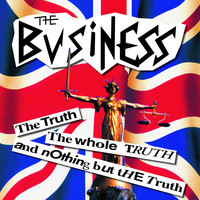 The Business - The Truth, the Whole Truth and Nothing but the Truth