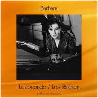 Barbara - La Joconde / Les Sirènes (Remastered 2019)