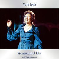 Vera Lynn - Remastered Hits (All Tracks Remastered)
