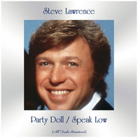 Steve Lawrence - Party Doll / Speak Low (All Tracks Remastered)