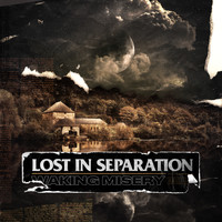 Lost in Separation - Waking Misery (Explicit)
