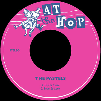 The Pastels - So Far Away / Been so Long