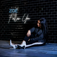 Zoe - Follow You