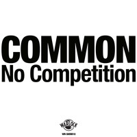 Common - No Competition (Explicit)