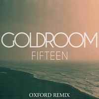 Goldroom - Fifteen (Oxford Remix)