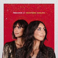 Meg & Dia - December, Darling