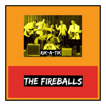 The Fireballs - Rik-A-Tik