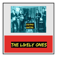 The Lively Ones - Crying Guitar