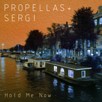 Propellas & Sergi - Hold Me Now