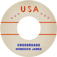 Homesick James - Crossroads