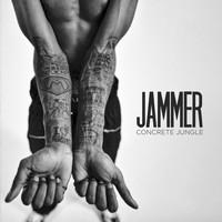 Jammer - Concrete Jungle (Explicit)