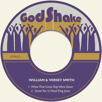 William & Versey Smith - When That Great Ship Went Down / Sinner You´ll Need King Jesus