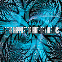 Happy Birthday Band - 15 The Happiest of Birthday Albums