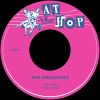 The Dramatics - Toy Soldier / Hello Summer