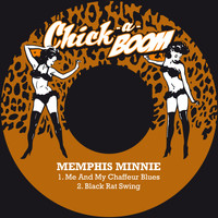Memphis Minnie - Me and My Chaffeur Blues / Black Rat Swing