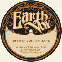 William & Versey Smith - I Believe I´ll Go Back Home / Everybody Help the Boys Come Home