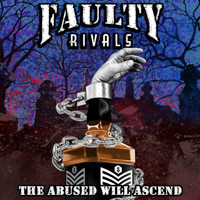 Faulty Rivals - The Abused Will Ascend