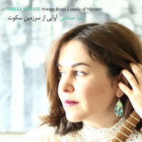 Nelia Safaie - Songs from Lands of Silence