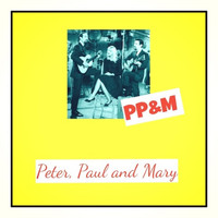 Peter, Paul and Mary - Pp&M