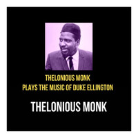 Thelonious Monk - Thelonious Monk Plays the Music of Duke Ellington