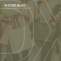 Various Artists - In Store Music (Complete Your Shopping With These Relaxing Songs)