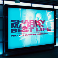Sharky Major - Best Life (Explicit)