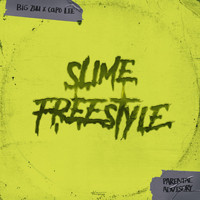 Big Zuu and Capo Lee - Slime Freestyle (Explicit)