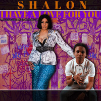 Shalon - I Have a Love for You (Explicit)