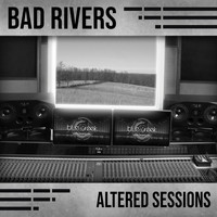 Bad Rivers - Altered Sessions