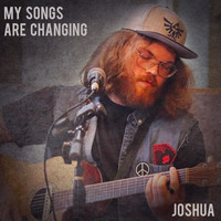 Joshua - My Songs Are Changing