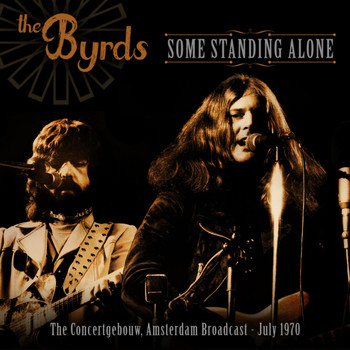 The Byrds - Some Standing Alone (Live 1970)