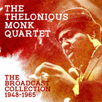 Thelonious Monk Quartet - The Broadcast Collection 1948-1965 (Live 1948-1965)