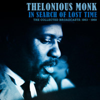 Thelonious Monk - In Search of Lost Time (Live 1963-69)