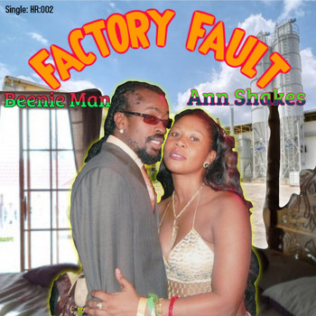 Beenie Man - Factory Fault (feat. Ann Shakes)