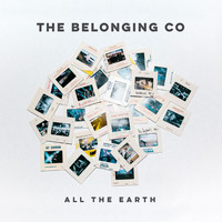 The Belonging Co - All The Earth (Live)
