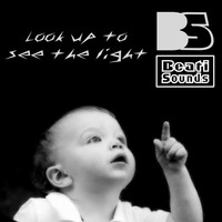 Beati Sounds - Look Up to See the Light