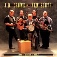 J.D. Crowe & the New South - Come On Down To My World