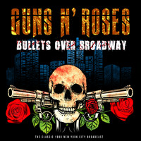 Guns N' Roses - Bullets Over Broadway (Live)