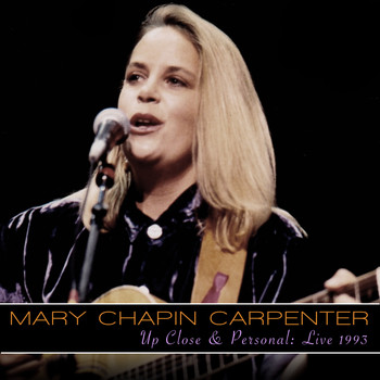 Mary Chapin Carpenter - Up Close and Personal: Live 1993