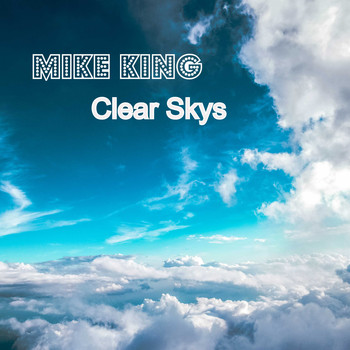 Mike King / - Clear Skys