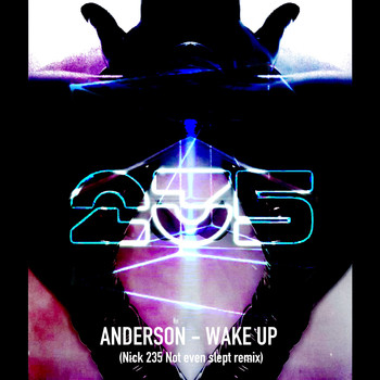 Anderson - Wake Up (Nick 235 Remix)