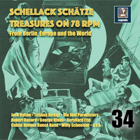 Various Artists - Schellack Schätze: Treasures on 78 RPM from Berlin, Europe & the World, Vol. 34