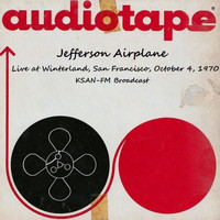 Jefferson Airplane - Live at Winterland, San Francisco, October 4, 1970, KSAN-FM Broadcast (Remastered [Explicit])