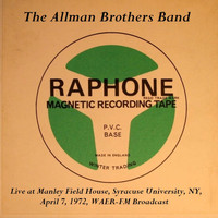 The Allman Brothers Band - Live At Manley Field House, Syracuse University, NY, April 7th 1972, WAER-FM Broadcast (Remastered)