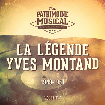 Yves Montand - La légende Yves Montand, Vol. 3 : 1949-1951