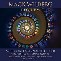 Mormon Tabernacle Choir & Orchestra at Temple Square - Mack Wilberg: Requiem