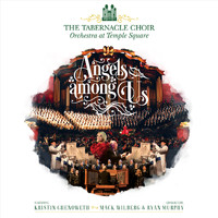 The Tabernacle Choir at Temple Square & Orchestra at Temple Square feat. Kristin Chenoweth - Angels Among Us