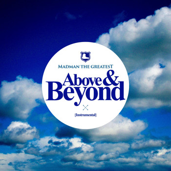Madman the Greatest - Above & Beyond (Instrumental)